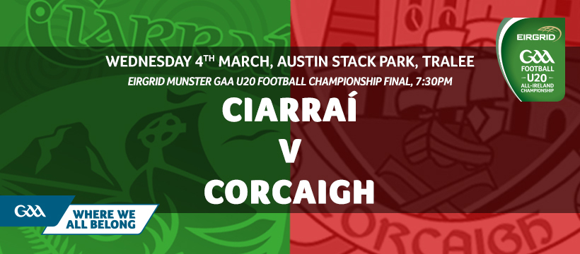 2020 EirGrid GAA Football Under 20 Munster Final – Kerry 0-17 Cork 1-9
